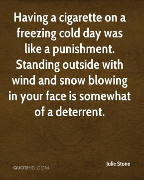 on a freezing cold day was like a punishment. Standing outside ...