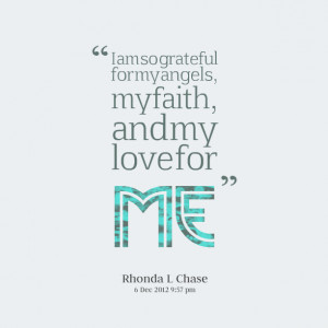 Quotes Picture: i am so grateful for my angels, my faith, and my love ...