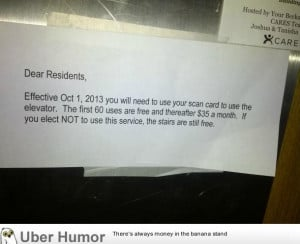 Landlord charges residents to use the elevator. | Funny Pictures ...