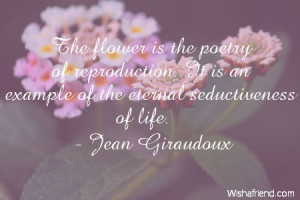 flower-The flower is the poetry of reproduction. It is an example of ...