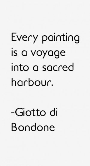 Every painting is a voyage into a sacred harbour.