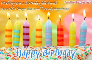 ... filled with beautiful Surprise and lots of happiness ~ Birthday Quote