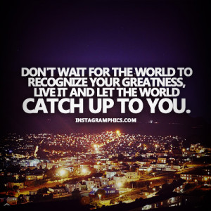 Let The World Catch Up To You Quote Graphic