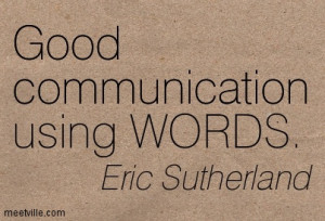 we really learn in life good communication quotes communication quotes
