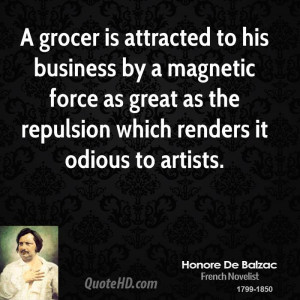 grocer is attracted to his business by a magnetic force as great as ...