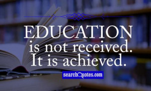 Slogans On Education Education is not received.