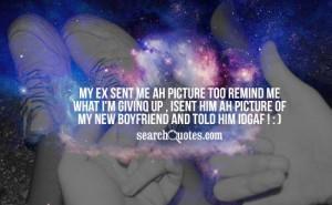IDGAF Quotes for Ex Boyfriends