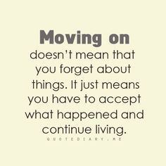 ... You Have To Accept What Happen And Continue Living - Divorce Quote