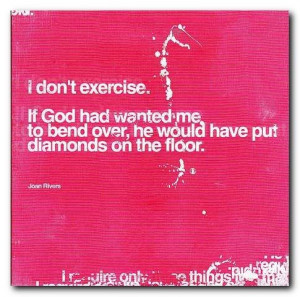 funny quotes joan rivers exercise diamonds on the floor
