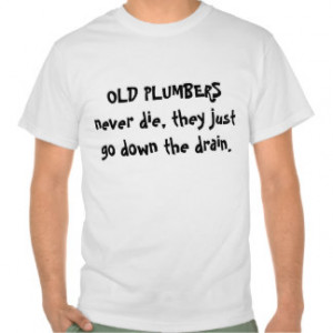 Plumber Jokes Gifts - T-Shirts, Posters, & other Gift Ideas