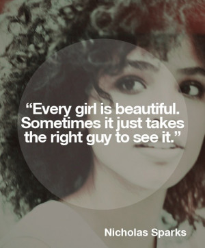 Nicholas sparks, quotes, sayings, every girl is beautiful