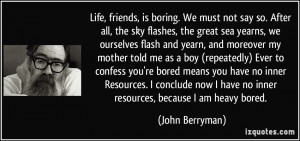 More John Berryman Quotes