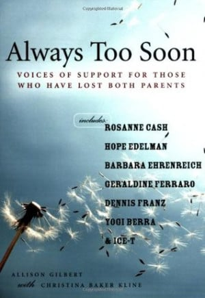 ... Too Soon: Voices of Support for Those Who Have Lost Both Parents
