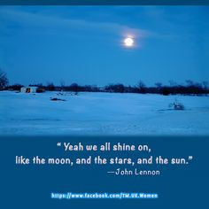 Full moon over a snowy country scene with a too true quote from John ...