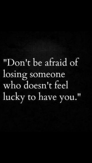 Don't be afraid...