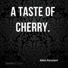 Abbas Kiarostami - A Taste of Cherry.