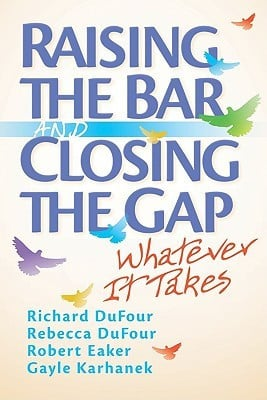 """Start by marking """"Raising the Bar and Closing the Gap: Whatever It ..."""