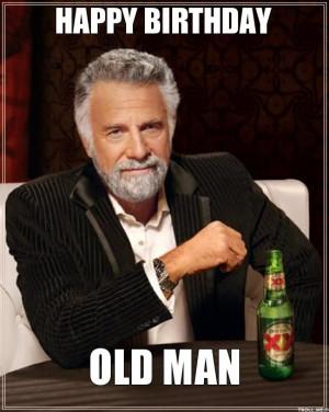 HAPPY BIRTHDAY, OLD MAN