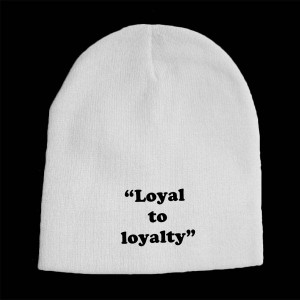 Loyalty To Loyalty Loyal to loyalty