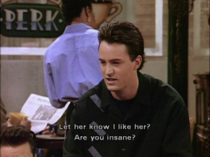 love funny quote text friends F.R.I.E.N.D.S boy chandler Matthew Perry