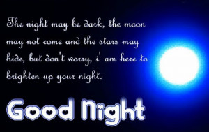 Good Night Quotes - The night may be dark, the moon may not come and ...