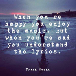 ... youre-happy-enjoy-music-frank-ocean-daily-quotes-sayings-pictures.jpg
