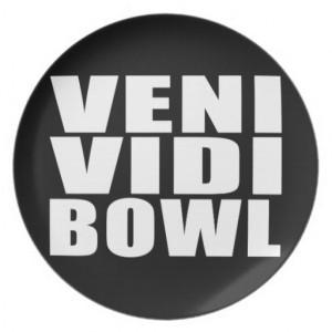 Funny Bowling Quotes Jokes : Veni Vidi Bowl Dinner Plate
