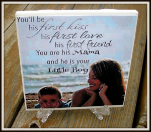 ... be his first kiss Mother son MOM Quote Tile Mothers Gift Gift for Mom