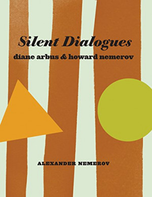 Silent Dialogues: Diane Arbus & Howard Nemerov