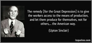 The remedy [for the Great Depression] is to give the workers access to ...