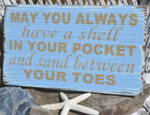 May You Always Have a Shell In Your Pocket And Sand Between Your Toes ...