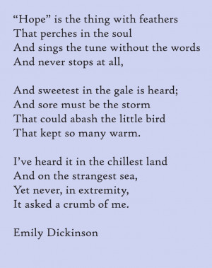 Poem on Hope by Emily Dickinson I've had this poem on my fridge for ...