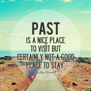 Past. A nice place but not a good place to stay