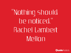 rachel lambert mellon quotes nothing should be noticed rachel lambert ...