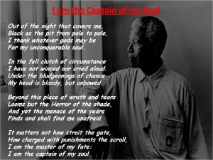 am the Captain of my Soul! - Nelson Mandela