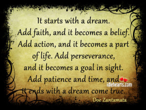 ... Starts With A Dream Add Faith And It Becomes A Belief - Faith Quotes