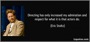 More Eric Stoltz Quotes