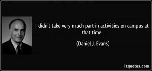 More Daniel J Evans Quotes