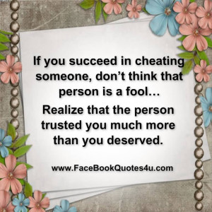 If You succeed in Cheating Someone, Don't Think That Person Is A ...