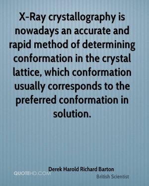 ... -harold-richard-barton-scientist-quote-x-ray-crystallography-is.jpg