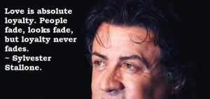 Sylvester stallone, quotes, sayings, love, loyalty, celebrity