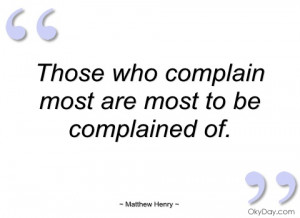 those who complain most are most to be matthew henry