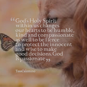 Quotes Picture: god's holy spirit within us changes our hearts to be ...