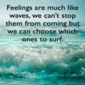 Quote #4 – Feelings are much like waves, we can't stop them from ...