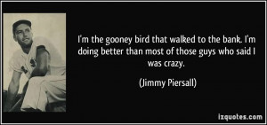 quote-i-m-the-gooney-bird-that-walked-to-the-bank-i-m-doing-better ...