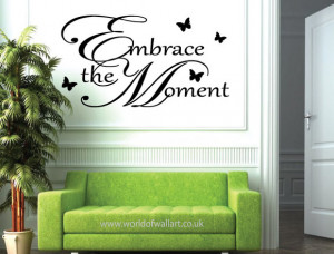 Embrace The Moment, inspirational Wall art Sticker, large decal