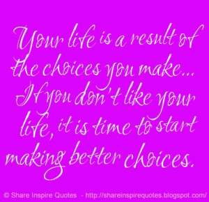 ... making better choices. | Share Inspire Quotes - Inspiring Quotes