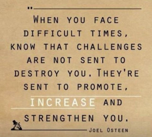 Joel Osteen...makes it so much easier to deal w challenges that come ...
