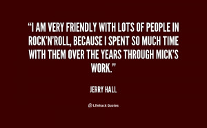 quote-Jerry-Hall-i-am-very-friendly-with-lots-of-17503.png