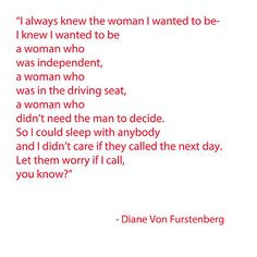 Fashion Designer Diane Von Furstenberg Quote- woman I wanted to be